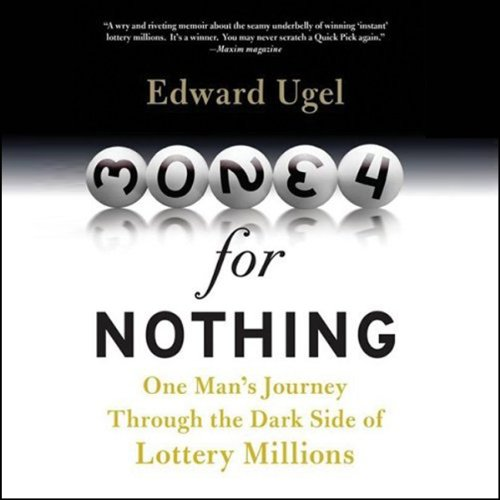 Money for Nothing: One Man's Journey through the Dark Side of Lottery Millions by Blackstone Audio, Inc.
