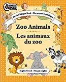 img - for My First Bilingual Book - Zoo Animals / Les animaux du zoo (Mon premier livre bilingue) book / textbook / text book