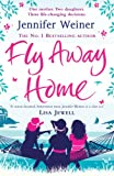 Front cover for the book Fly Away Home by Jennifer Weiner