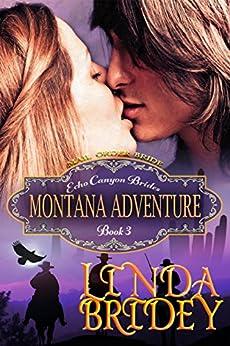 Mail Order Bride - Montana Adventure: Historical Cowboy Romance Novel (Echo Canyon Brides Book 3) by [Bridey, Linda]