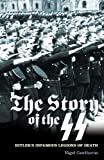 The Story of the SS: Hitler's Infamous Legions of Death (Popular Reference)