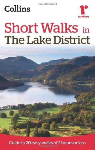 Short Walks in The Lake District: Guide to 20 Easy Walks of 3 Hours or Less (Collins Ramblers Short Walks)