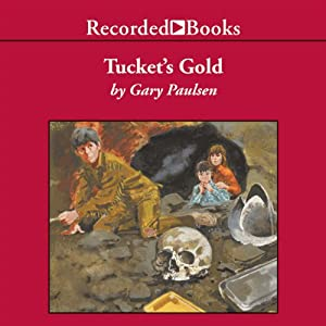 Tucket's Gold Audiobook