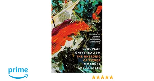 European universalism the rhetoric of power immanuel wallerstein european universalism the rhetoric of power immanuel wallerstein 9781595580610 amazon books fandeluxe Image collections