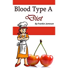 Blood Type A Diet: Create Your Healthy Diet Plan the Type-A Way