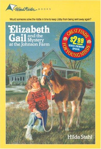 Elizabeth Gail and the Mystery at the Johnson Farm (Elizabeth Gail Series #1)