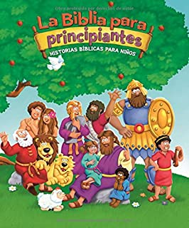 La Biblia para principiantes: Historias bíblicas para niños (The Beginners Bible) (Spanish