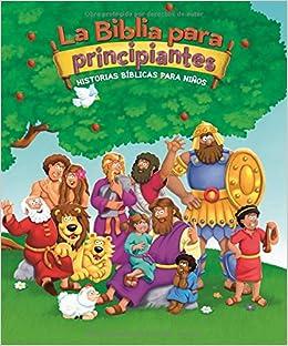 La Biblia Para Principiantes: Historias Bíblicas Para Niños por Zondervan