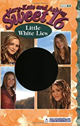 Little White Lies (Mary-Kate and Ashley Sweet 16)