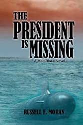 The President is Missing: A Matt Blake Novel (Matt Blake Series) (Volume 1)