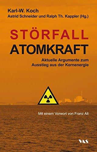 Störfall Atomkraft: Aktuelle Argumente zum Ausstieg aus der Kernenergie