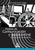 MEDIOS DE COMUNICACIÓN Y AUTOCONTROL. ENTRE LA ÉTICA Y EL DERECHO. (Spanish Edition)