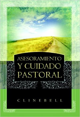 Asesoramiento y Cuidado Pastoral Basic Types of Pastoral Care and Counseling: Amazon.es: Clinebell, Howard: Libros
