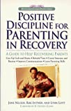 img - for Positive Discipline for Parenting in Recovery: A Guide to Help Recovering Parents by Jane Nelsen Ed.D. (1995-09-27) book / textbook / text book