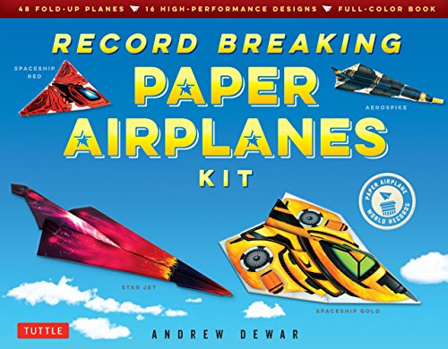 Record Breaking Paper Airplanes Ebook: Make Paper Airplanes Based on the Fastest, Longest-Flying Planes in the World!: Origami Book with 16 Designs