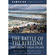 The Battle of the Berezina: Napoleon's Great Escape