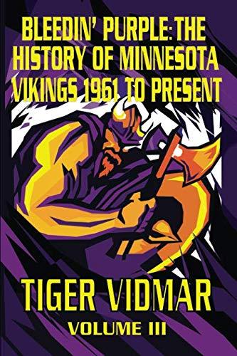 - Bleedin' Purple: The History of the Minnesota Vikings 1961-Present Volume III