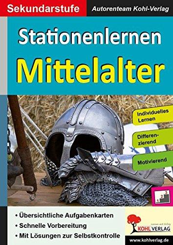 Stationenlernen Mittelalter: Kopiervorlagen zum Einsatz in der Sekundarstufe