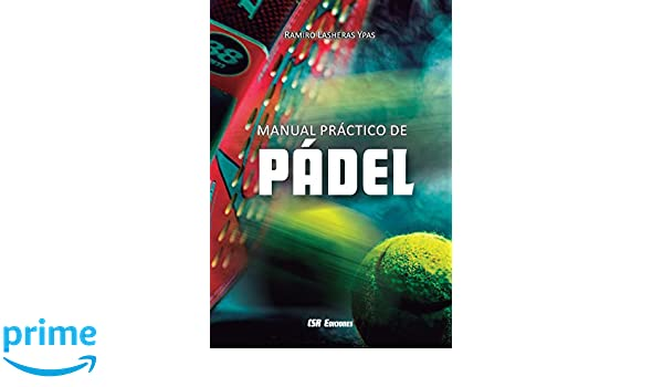 Manual práctico de pádel (Spanish Edition): Ramiro Lasheras: 9788494859908: Amazon.com: Books