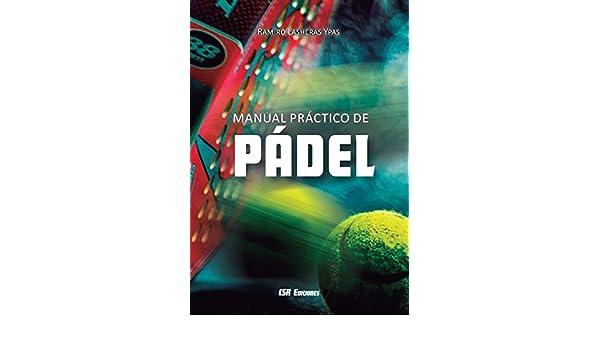 Manual práctico de pádel: Amazon.es: Lasheras Ypas, Ramiro: Libros