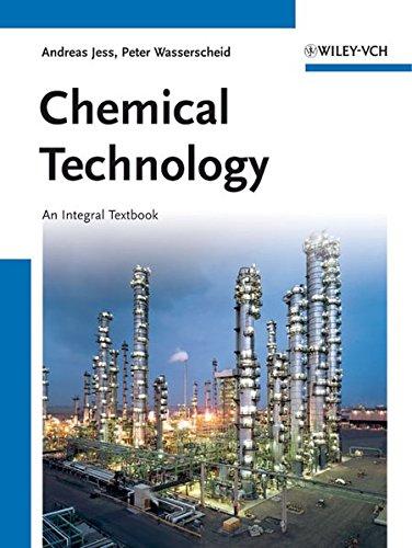 Chemical Technology  An Integral Textbook