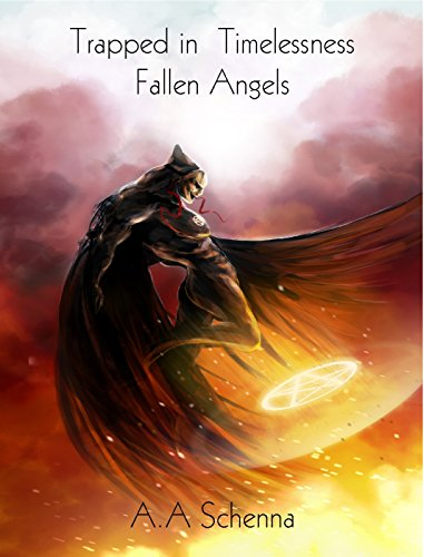 Trapped in Timelessness: Fallen Angels by [Schenna, A. A.]
