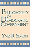 Philosophy of Democratic Government (Charles R. Walgreen Foundation Lectures)