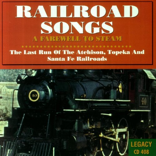 A Farewell To Steam - The Last Run of the Atchison, Topeka and Santa Fe Railroads