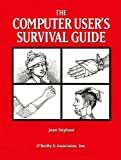 The Computer User's Survival Guide: Staying Healthy in a High Tech World, Joan Stigliani, 1565920309