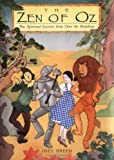 The Zen of Oz: Ten Spiritual Lessons from Over the Rainbow by Green, Joey (1998) Hardcover