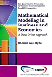Mathematical Modeling in Business and Economics : A Data-Driven Approach, Aull-Hyde, Rhonda, 1606494317