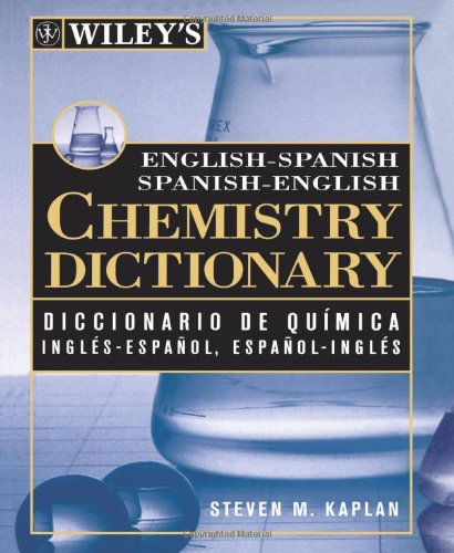 Wiley's English-Spanish Spanish-English Chemistry Dictionary by Wiley-Interscience