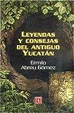 Leyendas y consejas del antiguo Yucatán, Ermilo Abreu Gómez, 968165238X