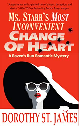 Ms. Starr's Most Inconvenient Change of Heart (A Raven's Run Romantic Mystery Book 1) by [St. James, Dorothy]