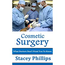 Cosmetic Surgery: What Doctors Don't Want You To Know