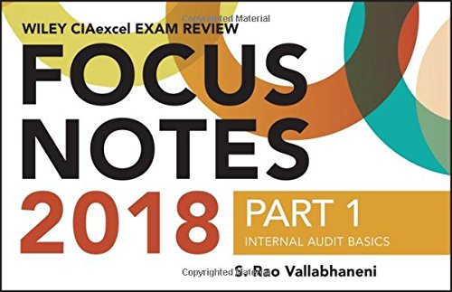 Wiley CIAexcel Exam Review 2018 Focus Notes, Part 1: Internal Audit Basics (Wiley CIA Exam Review)