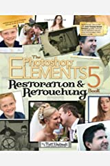 The Photoshop Elements 5 Restoration and Retouching Book Paperback