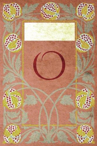 "Download Monogram ""O"" Notebook: Blank Journal Diary Log (Monogram NouveauThree 150 Lined) (Volume 15) ebook"