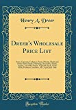 Amazon / Forgotten Books: Dreer s Wholesale Price List Aster, Cineraria, Cyclamen, Pansy, Petunia, Hardy and Other Flower Seeds, Flowering, Decorative, Hardy, Aquatic, and . Etc. April - June 1906 Classic Reprint (Henry A. Dreer)