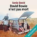 David Bowie n'est pas mort | Livre audio Auteur(s) : Sonia David Narrateur(s) : Micky Sebastian