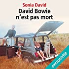 David Bowie n'est pas mort   Livre audio Auteur(s) : Sonia David Narrateur(s) : Micky Sebastian
