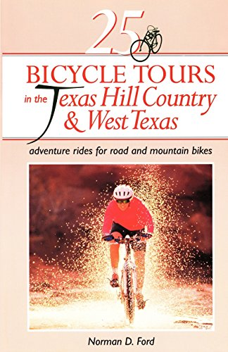 25 Bicycle Tours in the Texas Hill Country and West Texas: Adventure Rides for Road and Mountain - In Ok Stores Norman