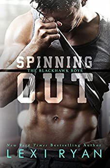 Spinning Out (The Blackhawk Boys Book 1) by [Ryan, Lexi]