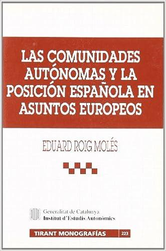 Las Comunidades Autónomas y la posición española en asuntos ...