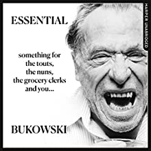 Essential Bukowski: Poetry Audiobook by Charles Bukowski, Abel Debritto - editor Narrated by Eric Meyers