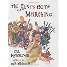 The Aunts Come Marching by Bill Richardson (2007-06-01)