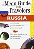 Russia - A Menu Guide for Travelers: An indispensable gastronomic dictionary, phrasebook, and guide (How to Eat Out)