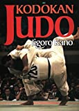 kodokan judo the essential guide to judo by its founder jigoro kano