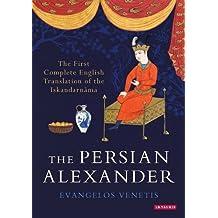 The Persian Alexander: The First Complete English Translation of the Iskandarnāma