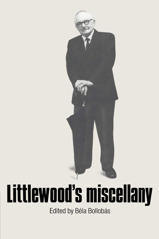 Littlewood S Miscellany John E Littlewood Bela Bollobas 9780521337021 Amazon Com Books